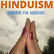 HINDUISM: Hinduism for Beginners: Guide to Understanding Hinduism and the Hindu Religion, Beliefs, Customs, Rituals, Gods, Mantras and Converting to Hinduism - Kindle edition by Shalu Sharma. Religion & Spirituality Kindle eBooks @ Amazon.com.
