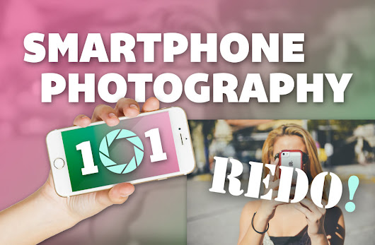 Smartphone Photography 101 REDO!