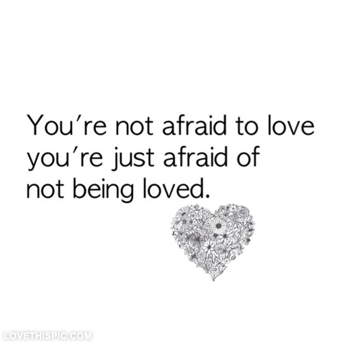 Quotes About Being Afraid Of Relationships 11 Quotes