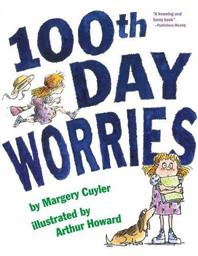 http://www.amazon.com/100th-Day-Worries-Margery-Cuyler/dp/1416907890/ref=sr_1_1?s=books&ie=UTF8&qid=1435588891&sr=1-1&keywords=100th+day+worries