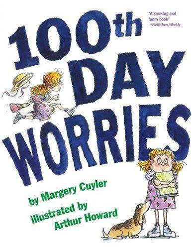 http://www.amazon.com/100th-Day-Worries-Margery-Cuyler/dp/1416907890/ref=sr_1_1?s=books&ie=UTF8&qid=1435588891&sr=1-1&keywords=100th+day+worries