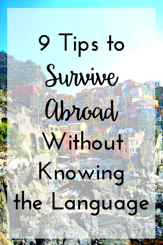 9 Tips to Survive Abroad Without Knowing the Language