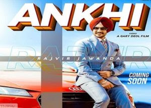 Ankhi Lyrics Rajvir Jawanda Music by Desi Crew