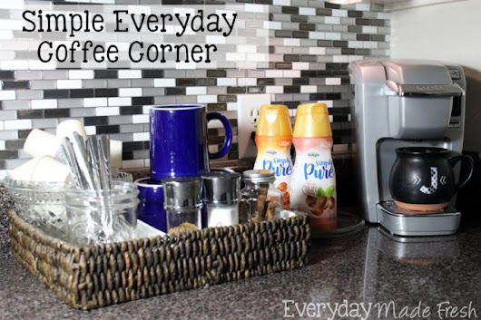 Simple Everyday Coffee Corner - Everday Made Fresh