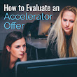 Startup Accelerators - How to Evaluate an Accelerator Offer