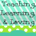 Teaching, Learning, & Loving