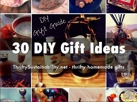 30 DIY gift ideas - Thrifty Sustainability
