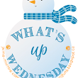 What's Up Wednesday #38
