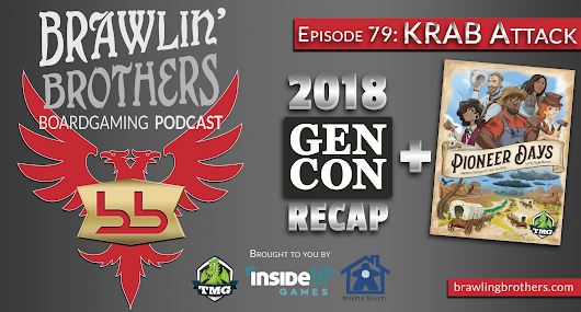 Episode 79 : Pioneer Days Review + 2018 GenCon Recap ⋆ Brawling Brothers Boardgaming Podcast