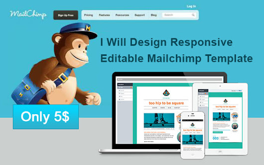 bishawjit8525 : I will do an editable mailchimp template for $5 on www.fiverr.com