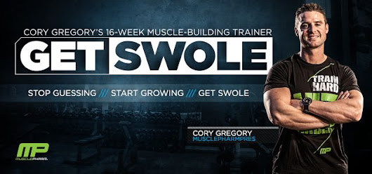Bodybuilding.com - Get Swole: Cory Gregory's 16-Week Muscle Building Trainer