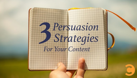 3 Persuasion Strategies for Your Content | Convince and Convert: Social Media Strategy and Content Marketing Strategy