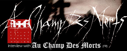 Interview with Au Champ Des Morts