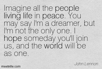 You Say Im A Dreamer But Im Not The Only One Life Quote