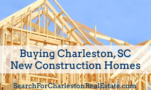 Buying Charleston SC New Construction Homes