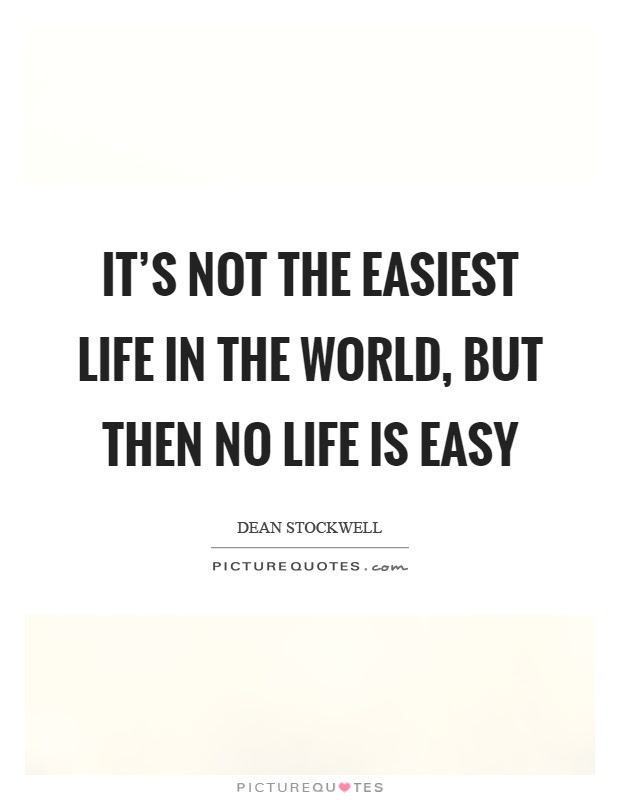 Life Is Not Easy Quotes 07 Quotesbae