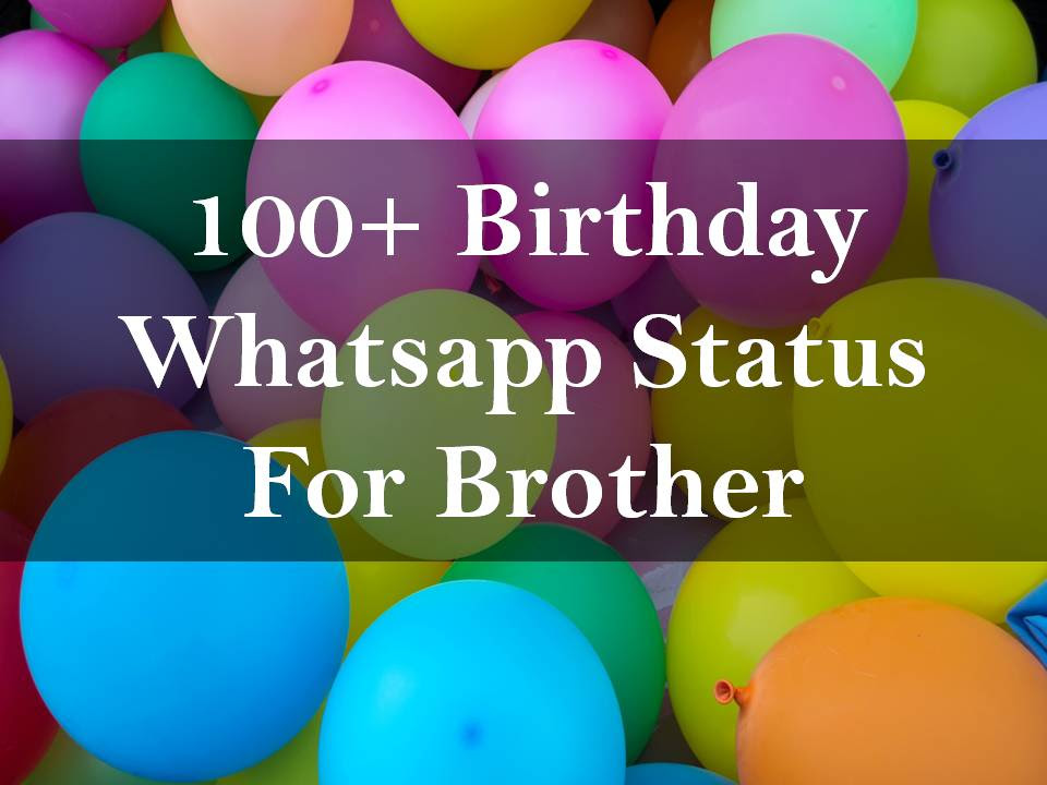 100 Birthday Whatsapp Status For Brother