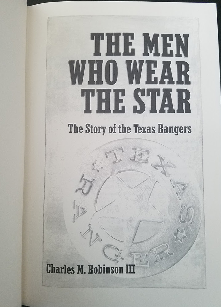 The Men Who Wear The Star The Story Of The Texas Rangers