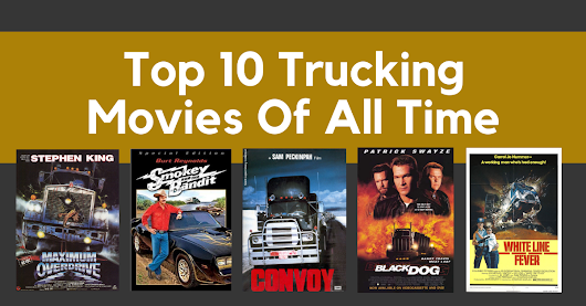 Top 10 Trucking Movies Of All Time