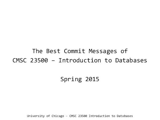 UChicago CMSC 23500 - The Best Commit Messages of 2015