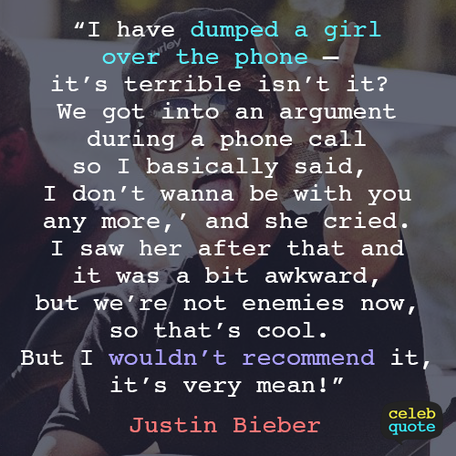 Justin Bieber Quote About Relationship Phone Love Hate Cry Break Up