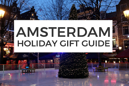 AMSTERDAM GIFT GUIDE : shopping tips for the holidays