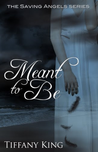 Meant to Be (The Saving Angels book 1) by Tiffany King