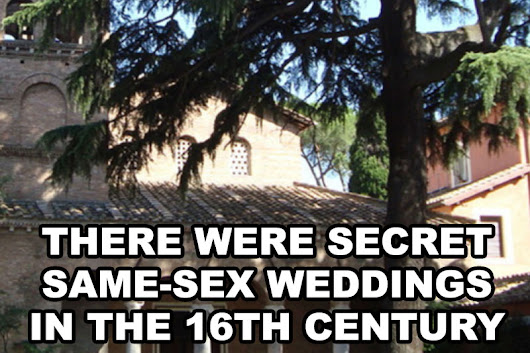 There were secret same-sex weddings in the 16th century | Our Queer History | Queer History