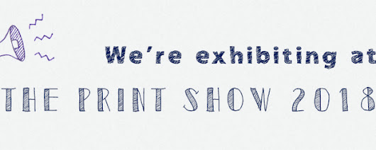 We're At The Print Show 2018 | Online Print Solution