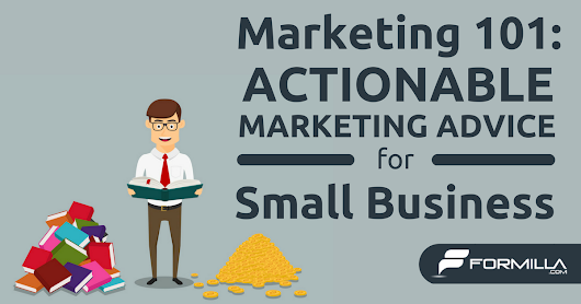 Marketing 101: Actionable Marketing Advice for Small Business | Formilla Blog