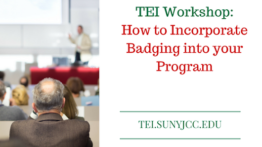 TEI Workshop – How to Incorporate Badging into your Program