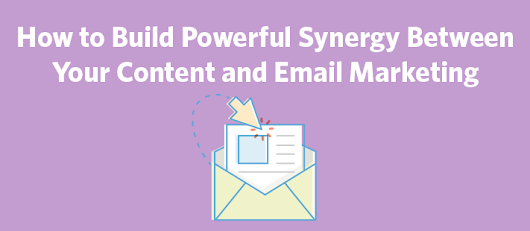 How to Build Powerful Synergy Between Your Content and Email Marketing | Constant Contact Blogs