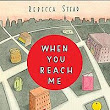 Confessions of a Wannabe Writer: When You Reach Me: 2010 Newbery Award Winner
