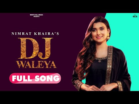 DJ Waaleya  | Nimrat Khaira