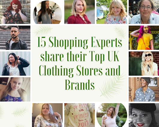 15 Shopping Experts share their Top UK Clothing Stores and Brands - Promote and Amplify your Content with Amplify Blog