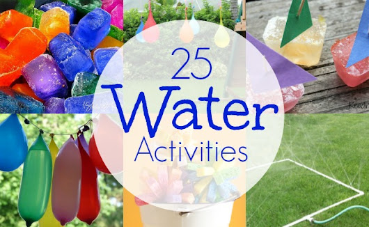 25 Water Activities for Kids - A Night Owl Blog