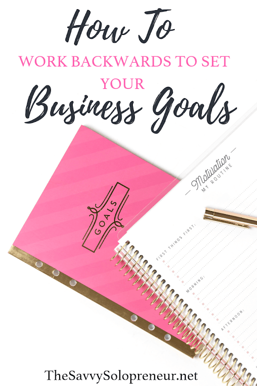 How To Work Backwards To Set Business Goals