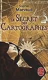Le secret des cartographes, Tome 1 : par Sophie Marvaud