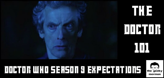 Doctor Who Season 9 Expectations - the geeky mormon