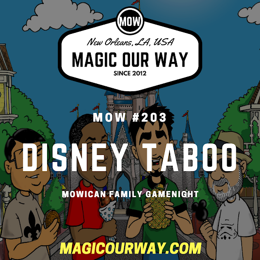 DISNEY TABOO: MOWican Family Game Night - MOW #203 - Magic Our Way