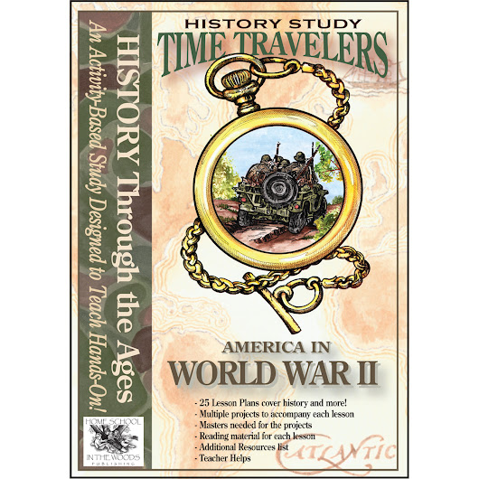 Time Travelers: World War II U.S. History Study – Home School in the Woods Publishing