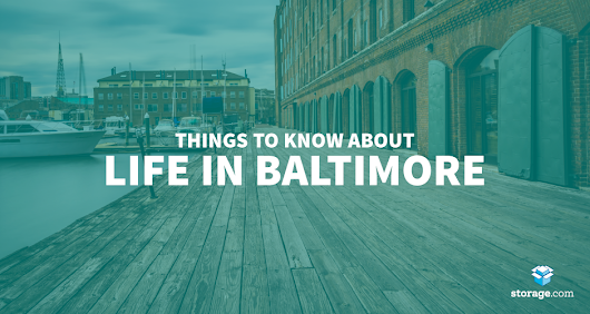 Living in Baltimore: Things to Know - Storage.com
