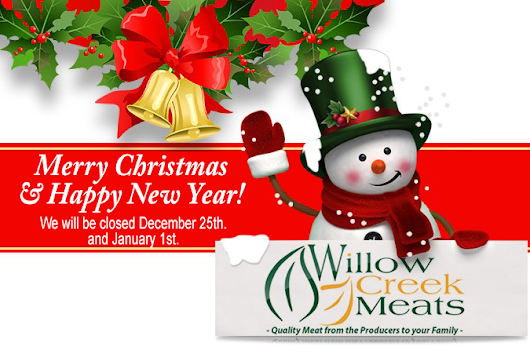 Merry Christmas and Happy New Year - Willow Creek Meat Official Website