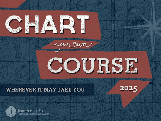 2015: Chart your own course