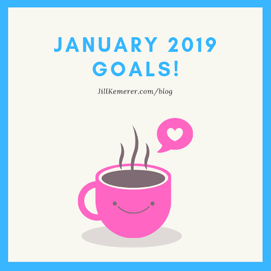 What are Your January 2019 Goals? - Jill Kemerer | Bestselling Author