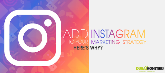 Add Instagram to Your Marketing StrategyWeb Design Dubai | Web Development Company in Dubai