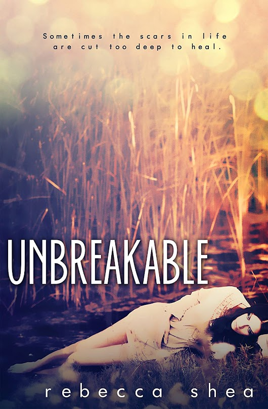 Review: Unbreakable by: Rebecca Shea