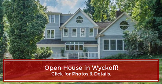 OPEN HOUSE - Wyckoff