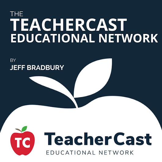 TeacherCast Educational Network (Full) – The TeacherCast Educational Network by Jeff Bradbury (TeacherCast Educational Broadcasting Network) on Apple Podcasts