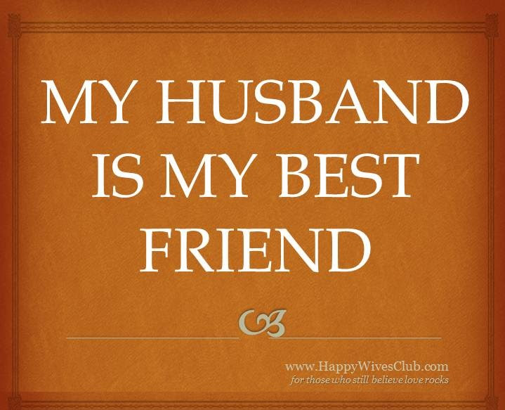 My Husband Is My Best Friend Happy Wives Club